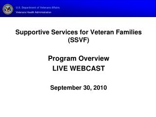Supportive Services for Veteran Families SSVF  Program Overview LIVE WEBCAST  September 30, 2010