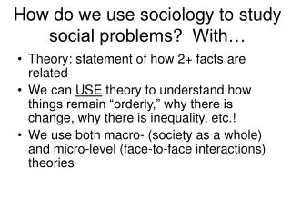How do we use sociology to study social problems  With