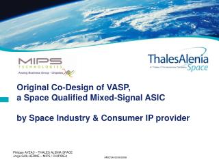 Original Co-Design of VASP,  a Space Qualified Mixed-Signal ASIC  by Space Industry  Consumer IP provider