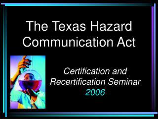 The Texas Hazard Communication Act