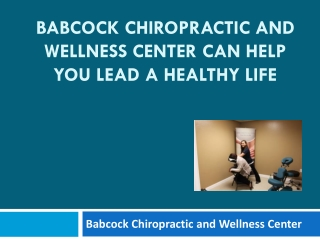 Babcock Chiropractic and Wellness Center can help you Lead a Healthy Life