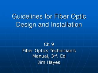 Guidelines for Fiber Optic Design and Installation