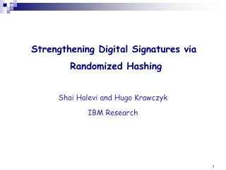 Strengthening Digital Signatures via  Randomized Hashing