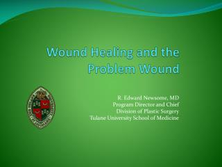 Wound Healing and the  Problem Wound