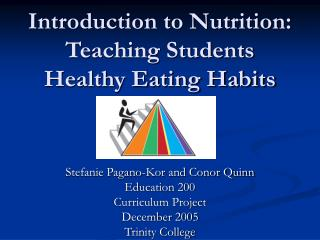 Introduction to Nutrition:  Teaching Students Healthy Eating Habits