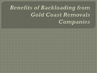 Benefits of Backloading from Gold Coast Removals Companies