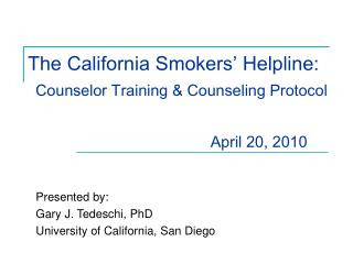The California Smokers  Helpline:       Counselor Training  Counseling Protocol