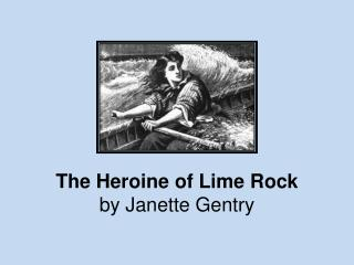The Heroine of Lime Rock by Janette Gentry