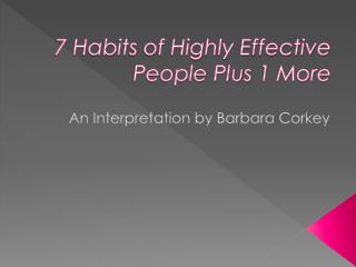 7 Habits of Highly Effective People Plus 1 More