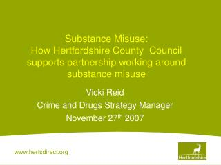 Substance Misuse: How Hertfordshire County  Council supports partnership working around substance misuse
