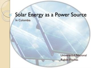 Solar Energy as a Power Source