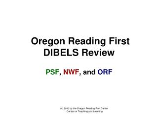 Oregon Reading First DIBELS Review