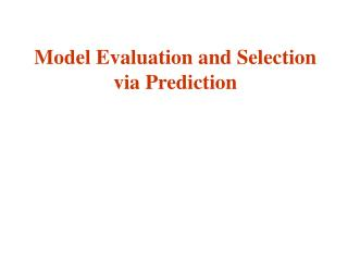 Model Evaluation and Selection via Prediction
