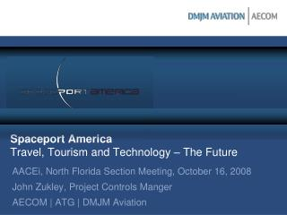 Spaceport America Travel, Tourism and Technology   The Future