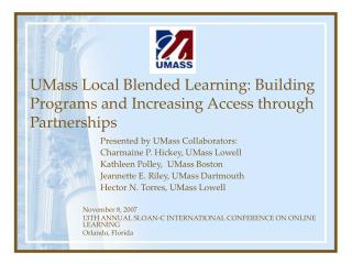 UMass Local Blended Learning: Building Programs and Increasing Access through Partnerships