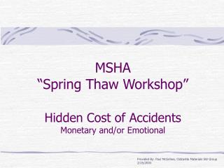 MSHA  Spring Thaw Workshop   Hidden Cost of Accidents Monetary and