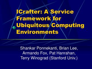 ICrafter: A Service Framework for Ubiquitous Computing Environments
