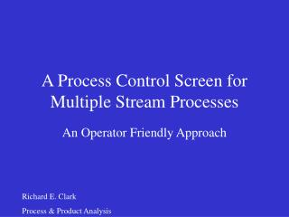 A Process Control Screen for Multiple Stream Processes