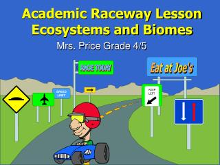 Academic Raceway Lesson Ecosystems and Biomes