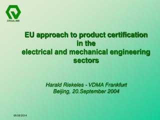 EU approach to product certification   in the electrical and mechanical engineering sectors   Harald Riekeles - VDMA Fra