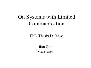 On Systems with Limited Communication  PhD Thesis Defense