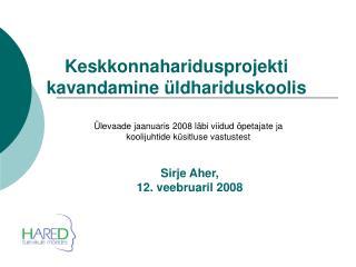 Sirje Aher,   12. veebruaril 2008