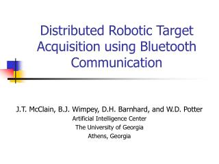 Distributed Robotic Target Acquisition using Bluetooth Communication