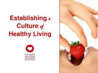 Establishing a  Culture of  Healthy Living