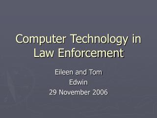 Computer Technology in Law Enforcement