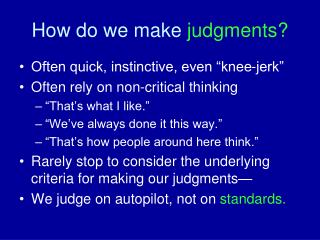 How do we make judgments