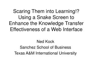 Scaring Them into Learning Using a Snake Screen to Enhance the Knowledge Transfer Effectiveness of a Web Interface