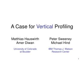 A Case for Vertical Profiling