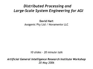 Distributed Processing and  Large-Scale System Engineering for AGI