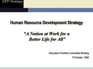 Human Resource Development Strategy   A Nation at Work for a  Better Life for All