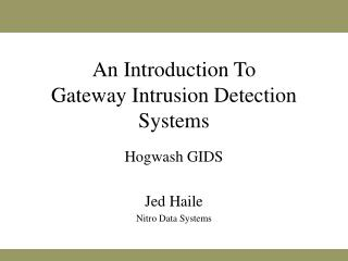 An Introduction To  Gateway Intrusion Detection Systems