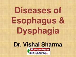 Diseases of Esophagus  Dysphagia