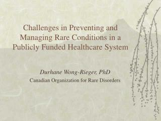 Challenges in Preventing and Managing Rare Conditions in a Publicly Funded Healthcare System
