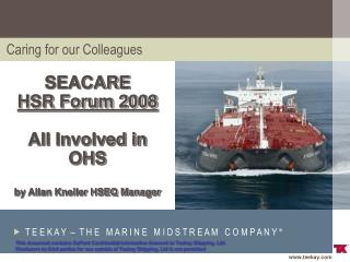 SEACARE HSR Forum 2008  All Involved in OHS  by Allan Kneller HSEQ Manager