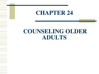 CHAPTER 24    COUNSELING OLDER ADULTS