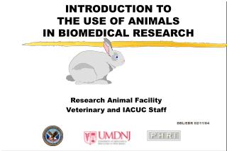 INTRODUCTION TO  THE USE OF ANIMALS  IN BIOMEDICAL RESEARCH