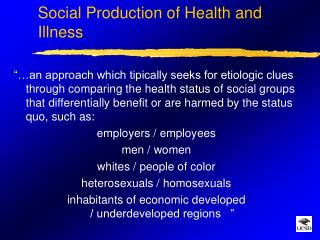Social Production of Health and Illness