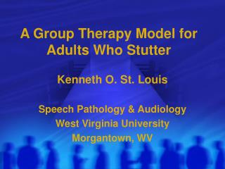 A Group Therapy Model for Adults Who Stutter