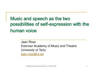 Music and speech as the two possibilities of self-expression with the human voice