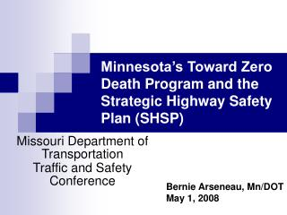 Minnesota s Toward Zero Death Program and the Strategic Highway Safety Plan SHSP
