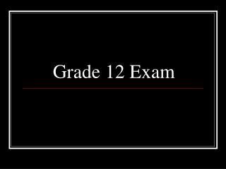 Grade 12 Exam