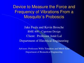 Device to Measure the Force and Frequency of Vibrations From a Mosquito s Proboscis