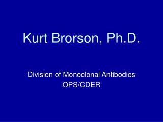 Kurt Brorson, Ph.D.