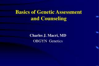 Basics of Genetic Assessment and Counseling