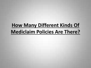 Different Kinds Of Mediclaim Policies