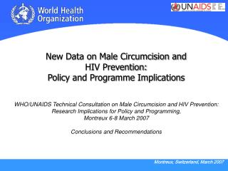 New Data on Male Circumcision and  HIV Prevention:  Policy and Programme Implications   WHO